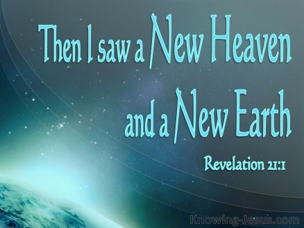 Revelation 21 [new heaven]